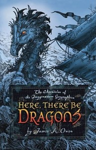 Here There Be Dragons by James A Owen
